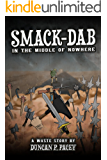 Smack-dab, in the Middle of Nowhere: A post-apocalyptic comedy