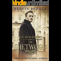 O Cavalheiro de Shetwood (Contos de Natal Livro 3)