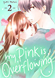 My Pink is Overflowing Vol. 2 (English Edition)