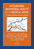 Integrating Behavioral Health into the Medical Home: A Rapid Implementation Guide