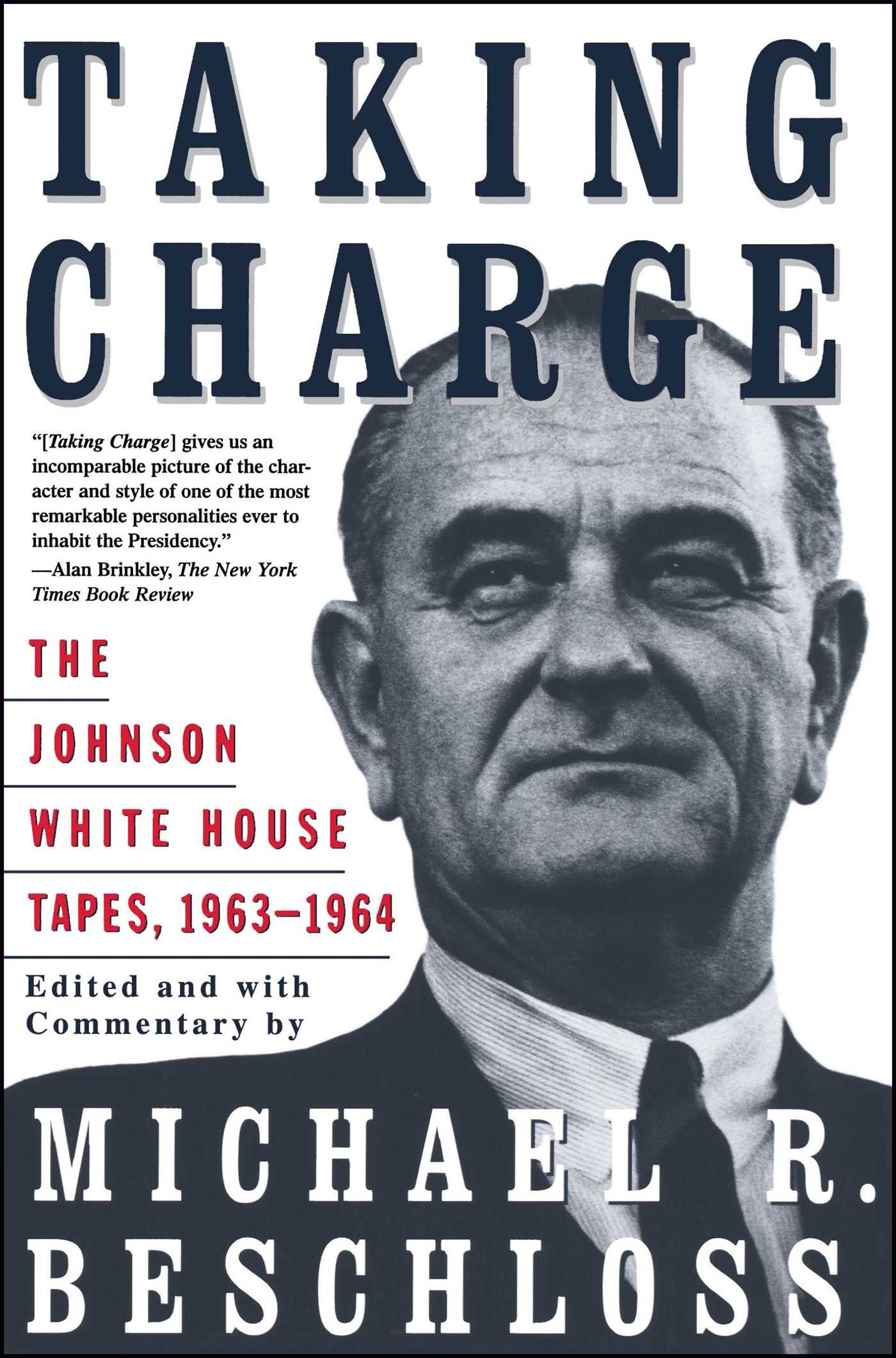 Taking Charge: The Johnson White House Tapes 1963 1964: Michael R  Beschloss: 9780684847924: Amazon: Books