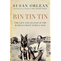 Rin Tin Tin: The Life and Legend of the World's Most Famous Dog: The Life and Legend of the World's Most Famous Dog
