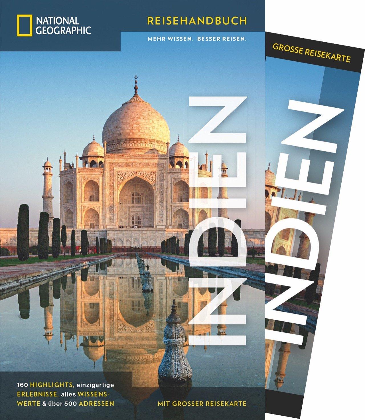 NATIONAL GEOGRAPHIC Reisehandbuch Indien: Der ultimative Reiseführer mit über 500 Adressen und praktischer Faltkarte zum Herausnehmen für alle Traveler. NEU 2018
