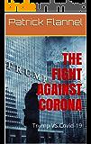 The Fight Against Corona: Trump VS Covid-19