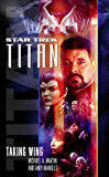 Taking Wing: Star Trek: Titan Book One (Star Trek: The Next Generation 1)