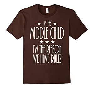 Men's I'm The Middle Child I'm The Reason We Have Rules T-Shirts 2XL Brown
