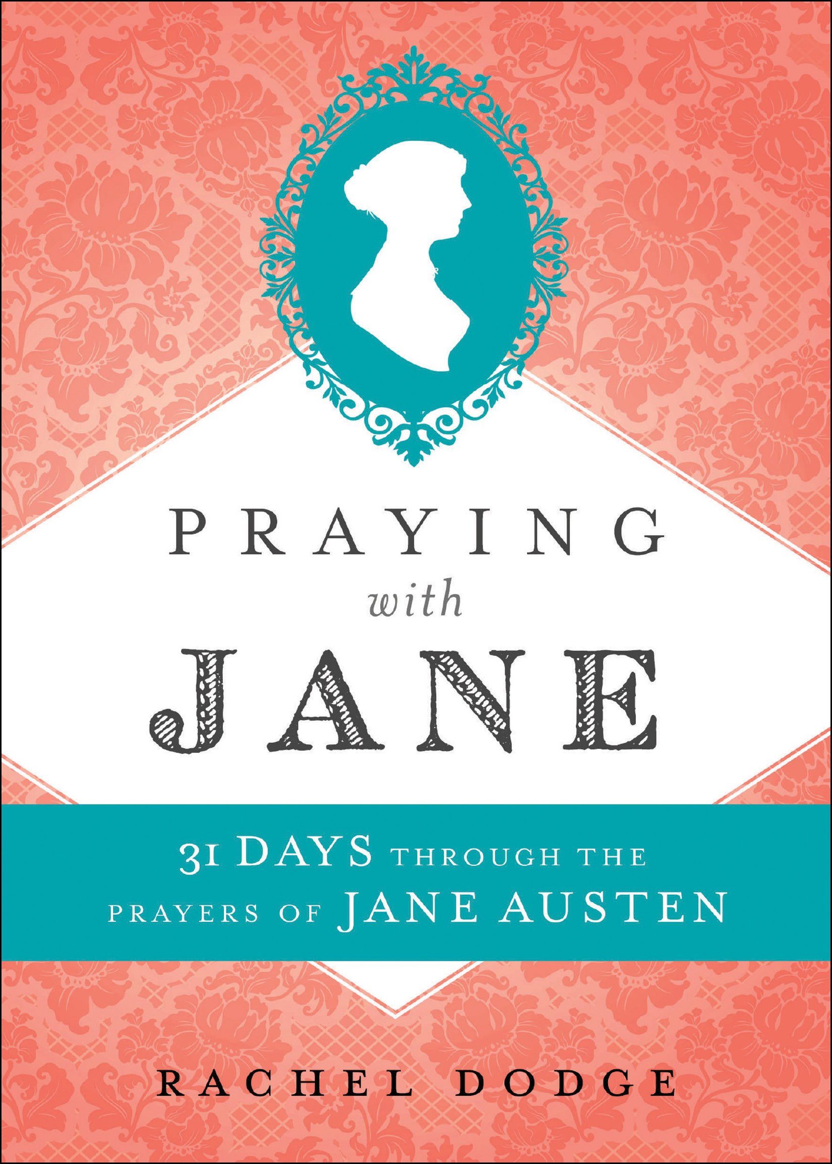Praying with Jane: 31 Days Through the Prayers of Jane Austen {A Book Review}