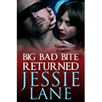 Big Bad Bite Returned (Big Bad Bite Series Book 3)