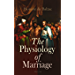 The Physiology of Marriage (Vol. 1-3): Complete Edition (English Edition)