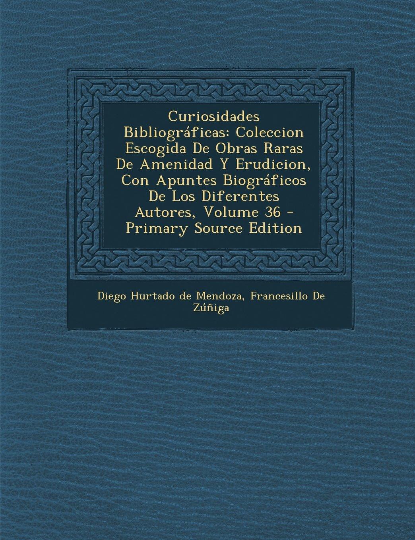 Download Curiosidades Bibliograficas: Coleccion Escogida de Obras Raras de Amenidad y Erudicion, Con Apuntes Biograficos de Los Diferentes Autores, Volume 3 (Spanish Edition) pdf epub