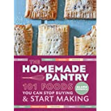 The Homemade Pantry: 101 Foods You Can Stop Buying and Start Making: A Cookbook