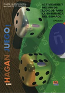 Hagan Juego / Play: Actividades y recursos ludicos para la ensenanza del espanol/Activities