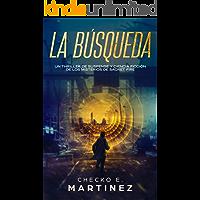 La Búsqueda: Un thriller de suspense, aventuras y ciencia ficción (Los Misterios de Sacret Fire nº 2)