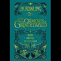 Animales fantásticos: Los crímenes de Grindelwald Guión original de la película: Animales fantásticos 2 (Spanish Edition…