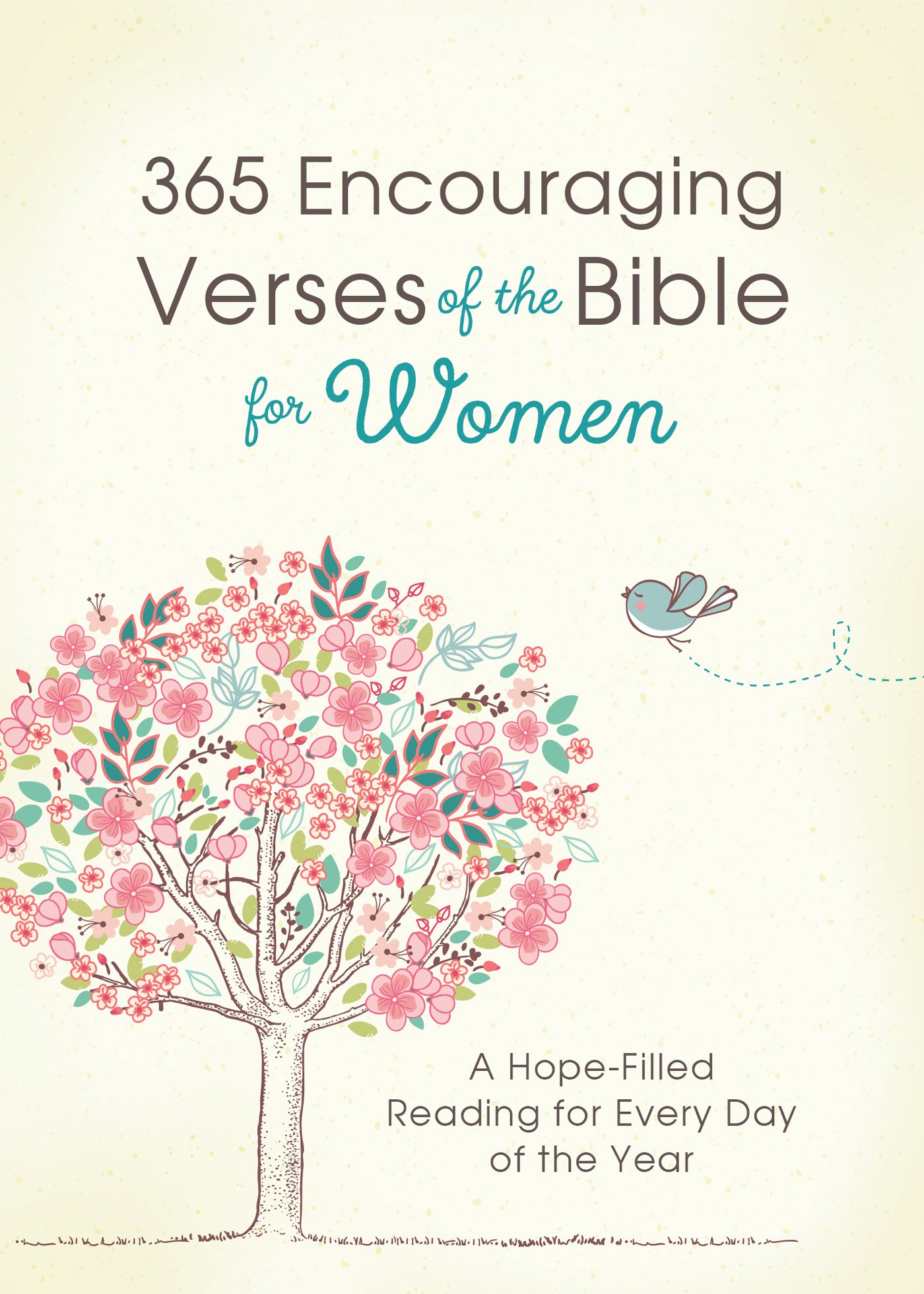 365 Encouraging Verses of the Bible for Women: A Hope-Filled Reading for Every Day of the Year