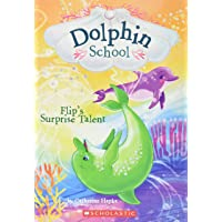 Flip's Surprise Talent (Dolphin School #4)