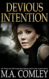 Devious Intention (A gripping psychological thriller) (Intention series Book 3)