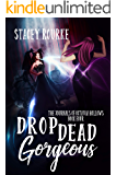Drop Dead Gorgeous (The Journals of Octavia Hollows Book 4)