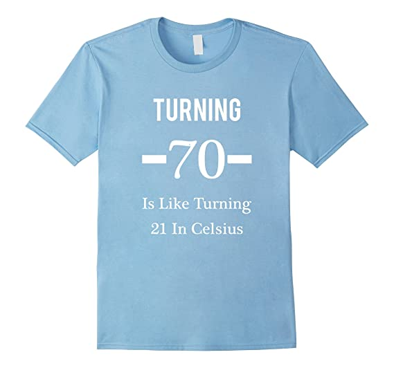 Mens Funny Happy 70th Birthday T Shirt For Men Or Women 2XL Baby Blue