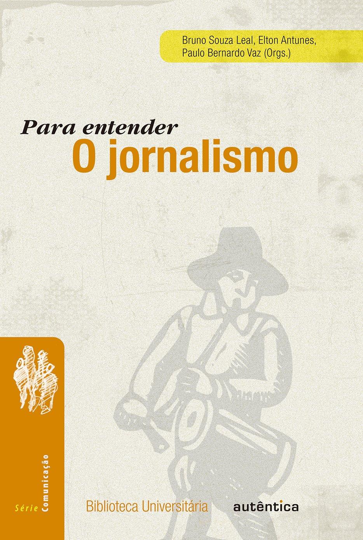 Para Entender o Jornalismo (Em Portuguese do Brasil): BRUNO ...