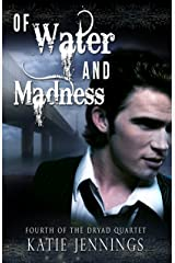 Of Water and Madness (The Dryad Quartet Book 4) Kindle Edition