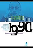 Caio Fernando Abreu: O essencial da década de 1990