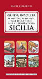Guida insolita ai misteri, ai segreti, alle leggende e alle curiosità della Sicilia (eNewton Manuali e Guide)