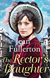 The Rector's Daughter: A stunning saga with a sweeping sense of place for fans of Dilly Court and Rosie Goodwin
