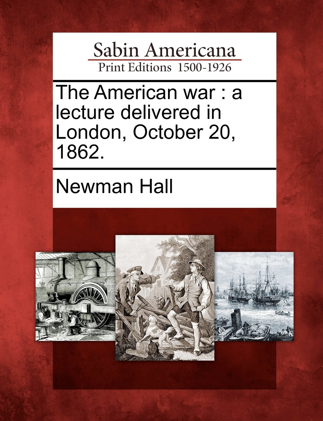 Download The American war: a lecture delivered in London, October 20, 1862. ebook