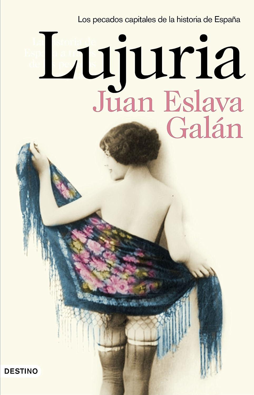 Lujuria: Los pecados capitales de la historia de España eBook ...