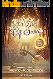 A Trial of Secrets: (Regency Mystery Romance, Victorian Mystery Romance, Historical Romance) (Fire In My Heart Series Book 5)