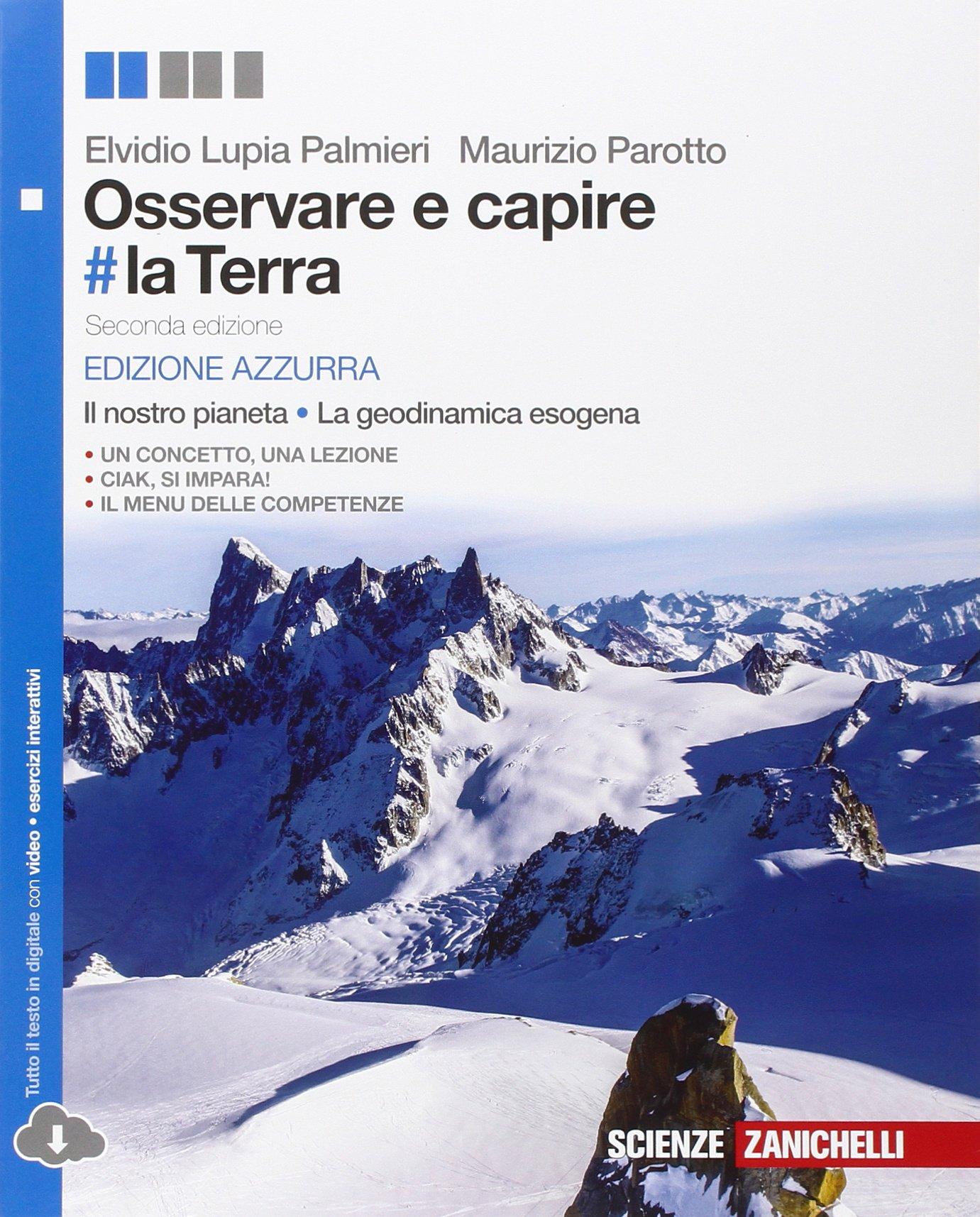 Osservare e capire #la Terra – Il nostro pianeta – La geodinamica esogena (edizione azzurra), libro per le scuole superiori