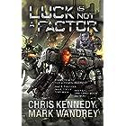 Luck is Not a Factor: More Stories from the Four Horsemen Universe (Four Horsemen Tales Book 6)