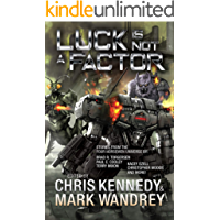 Luck is Not a Factor: More Stories from the Four Horsemen Universe (Four Horsemen Tales Book 6)