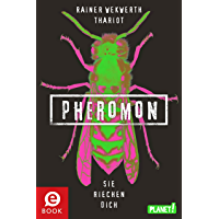 Pheromon 1: Pheromon: Sie riechen dich