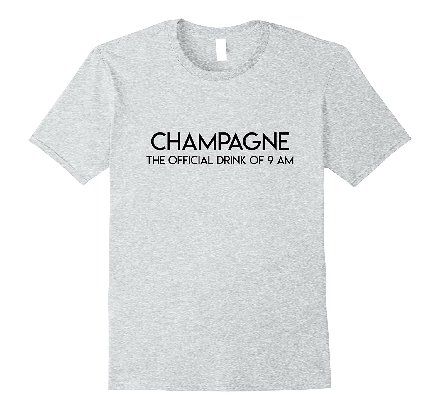 Champagne The Official Drink of 9AM Funny Champagne Tshirt-Art