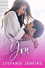 I Never Expected You Kindle Edition