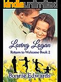 Loving Logan: Return to Welcome Book 2