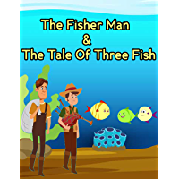 Story Of The Fisher Man & The Tale Of Three Fish : Bedtime Stories to Your Kids | Story in English : Moral Stories For Kids (English Edition)