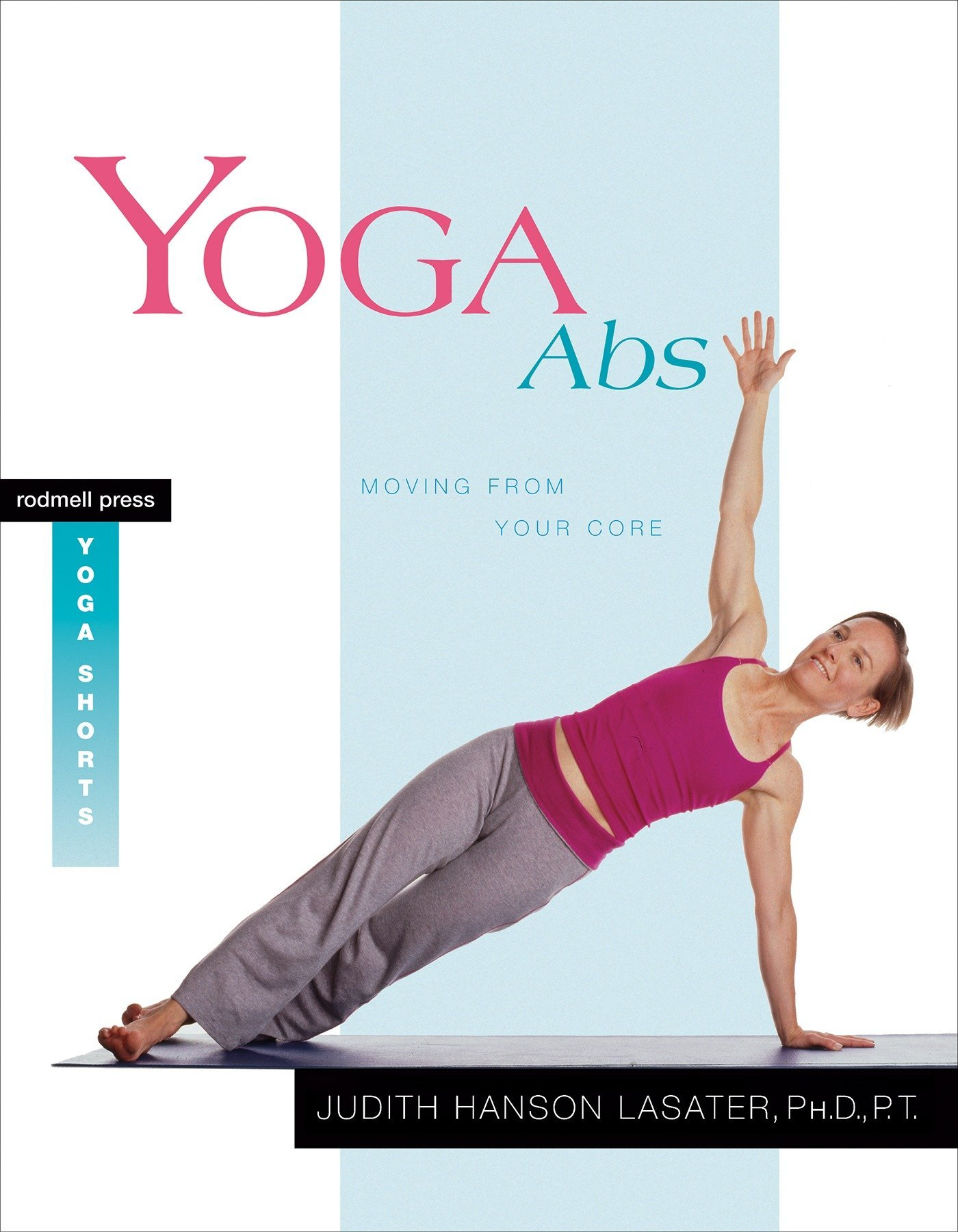 Yoga Abs  Moving From Your Core  Amazon.it  Judith Lasater  Libri in altre  lingue e95a245bb912