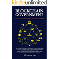 Blockchain Government: A next form of infrastructure for the twenty-first century (English Edition)