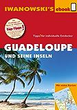 Guadeloupe und seine Inseln - Reiseführer von Iwanowski: Individualreiseführer mit vielen Detail-Karten und Karten-Download (Reisehandbuch)