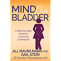 Mind Over Bladder: A Step-by-Step Guide to Achieving Continence
