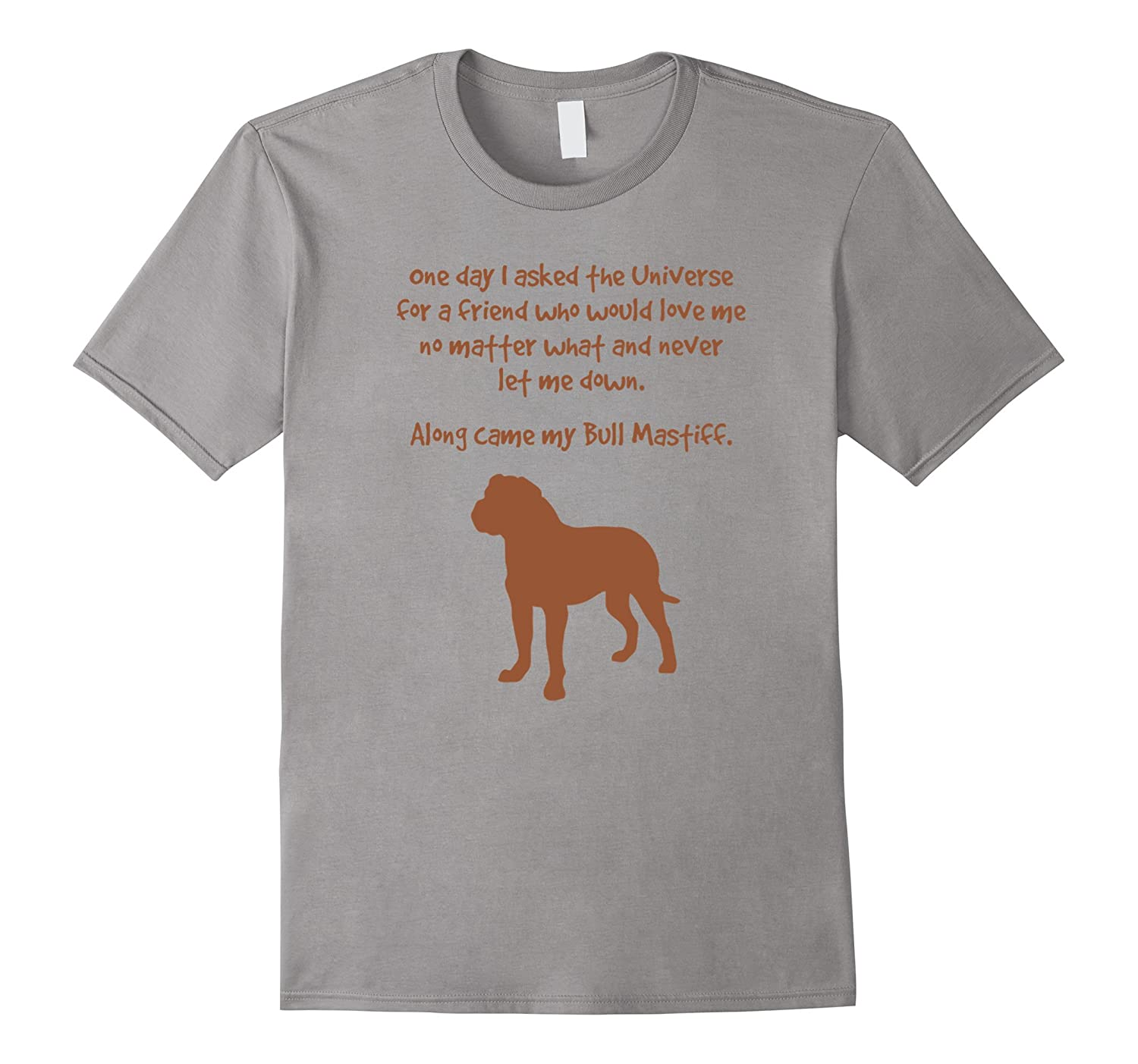 Along Came My Bull Mastiff Inspirational Dog Lovers T-Shirt-TH