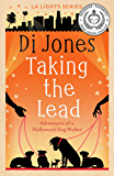 Taking the Lead: Adventures of a Hollywood Dog Walker (LA Lights Book 2)