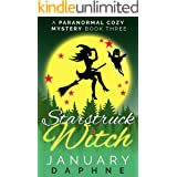 Starstruck Witch: A Paranormal Cozy Mystery (Carolina Witch Cozy Mystery Book 3)