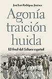 Agonía, traición, huida: El final del Sahara español (Contrastes)