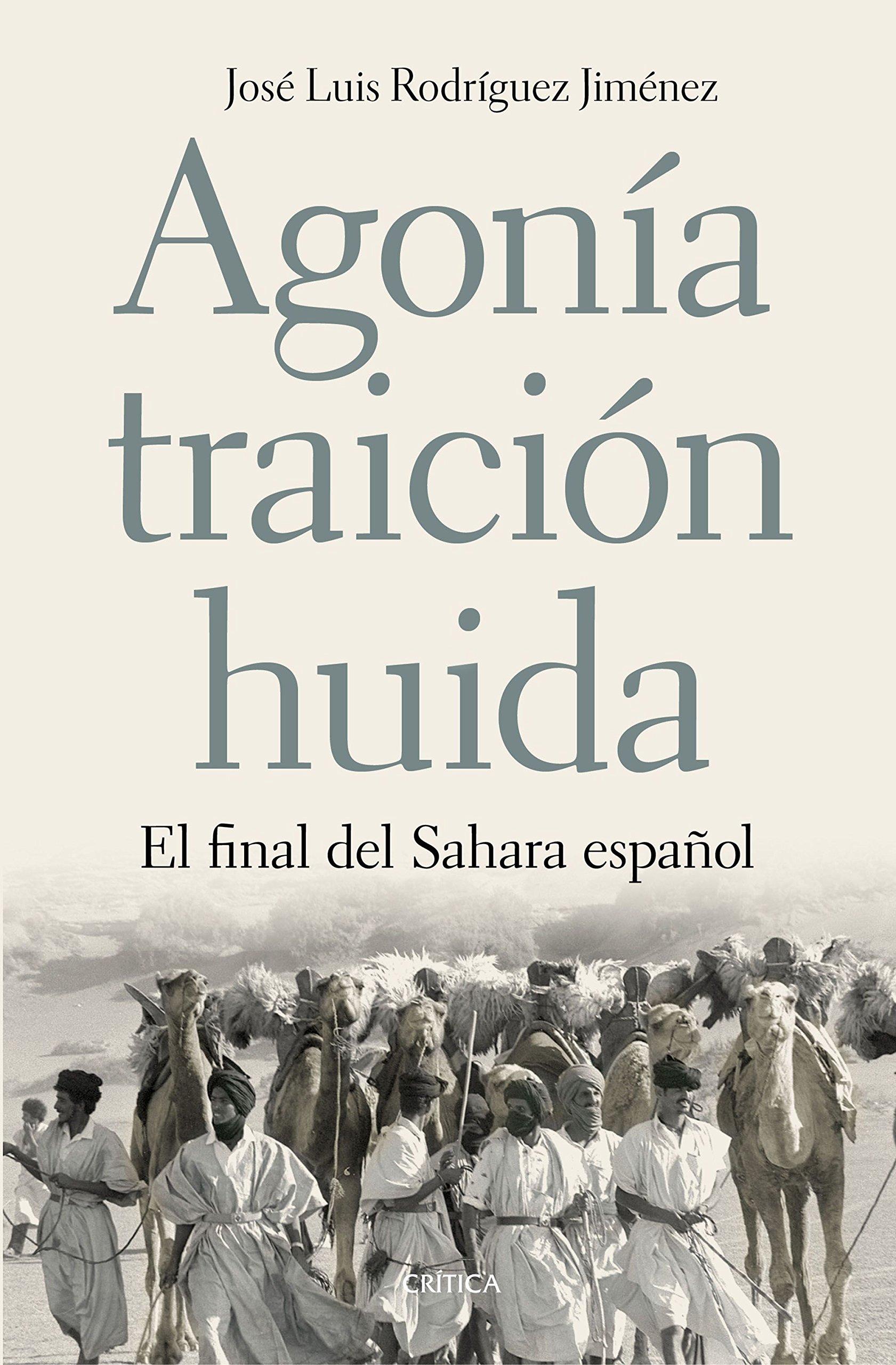 Agonía, traición, huida: El final del Sahara español Contrastes: Amazon.es: José Luis Rodríguez Jiménez: Libros