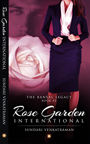 Rose Garden International (The Bansal Legacy Book 2)