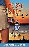 Bye Bye Birdy: A Sanibel Island Mystery (Sanibel Island Mysteries Book 4)